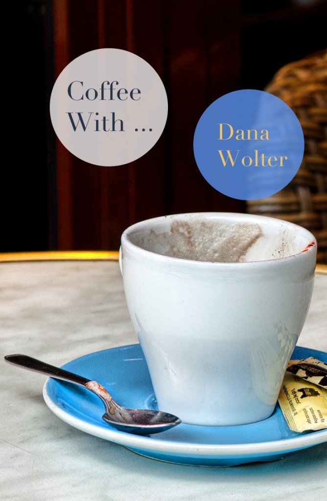 Coffee With Dana Wolter
